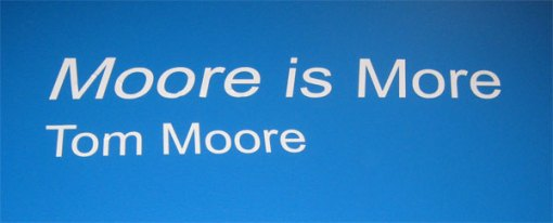 moore-is-more